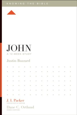 John: A 12-Week Study - eBook  -     Edited By: J.I. Packer     By: Justin Buzzard, Lane T. Dennis