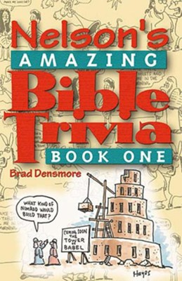 Nelson's Amazing Bible Trivia: Book One - eBook  -     By: Brad Densmore