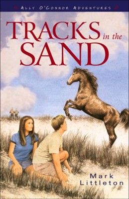 Tracks in the Sand (Ally O'Connor Adventures Book #1) - eBook  -     By: Mark Littleton