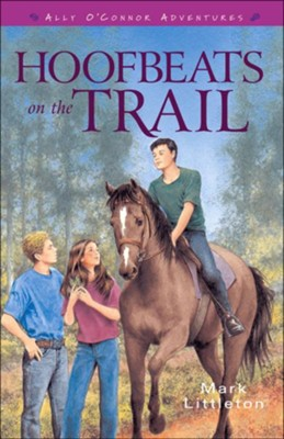 Hoofbeats on the Trail (Ally O'Connor Adventures Book #3) - eBook  -     By: Mark Littleton