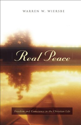Real Peace: Freedom and Conscience in the Christian Life - eBook  -     By: Warren W. Wiersbe
