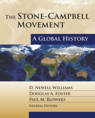 The Stone-Campbell Movement: A Global History - eBook  -     Edited By: D.Newell Williams, Douglas A. Foster, Paul M. Blowers     By: D.Newell Williams(Ed.), Douglas A. Foster(Ed.) & Paul M. Blowers(Ed.)