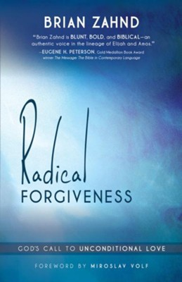 Radical Forgiveness: God's call to unconditional love - eBook  -     By: Brian Zahnd