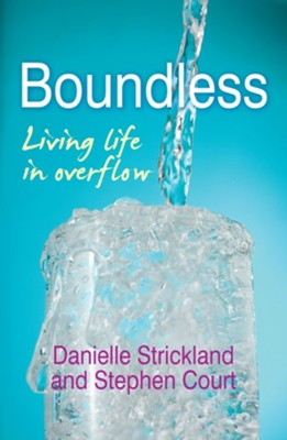 Boundless: Living Life to Overflow - eBook  -     By: Danielle Strickland