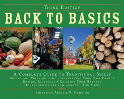 Back to Basics: A Complete Guide to Traditional Skills  -     By: Abigail Gehring