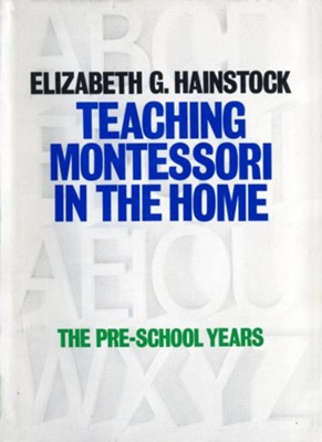 Teaching Montessori In the Home - eBook  -     By: Elizabeth Hainstock