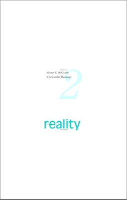 A Scientific Theology, Vol. 2 Reality  -     By: Alister E. McGrath