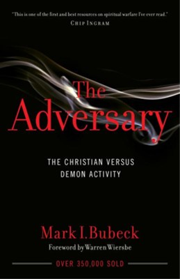 The Adversary: The Christian Versus Demon Activity / New edition - eBook  -     By: Mark Bubeck