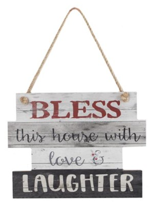 Bless This House With Love and Laughter Hanging Sign  -     By: Kate Ward Thacker