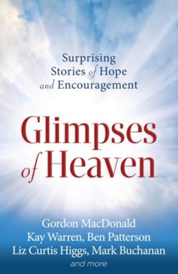 Glimpses of Heaven: Surprising Stories of Hope and Encouragement - eBook  -     By: Christianity Today