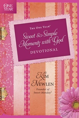 The One Year Sweet and Simple Moments with God Devotional - eBook  -     By: Kim Newlen