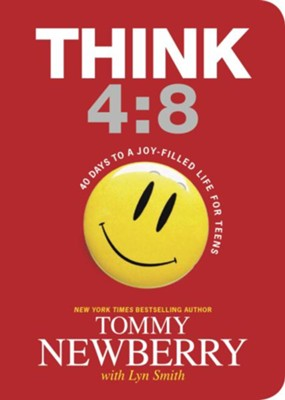 Think 4:8: 40 Days to a Joy-filled Life for Teens - eBook  -     By: Tommy Newberry, Lyn Smith