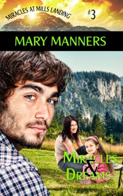 Miracles and Dreams (Novelette) - eBook  -     By: Mary Manners