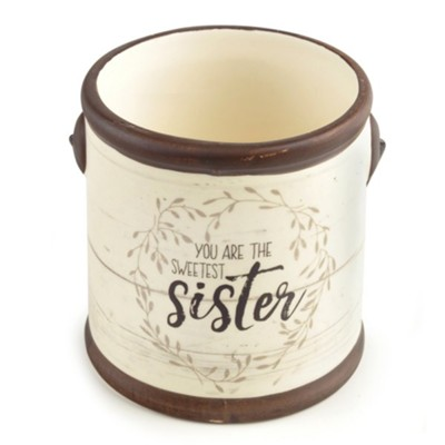 You Are the Sweetest Sister Ceramic Crock  -     By: Barbara Lloyd