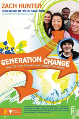 Generation Change: Roll Up Your Sleeves and Change the World - eBook  -     By: Zach Hunter