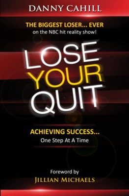 Lose Your Quit: Achieving Success One Step at a Time - eBook  -