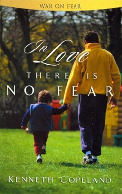 In Love There is No Fear - eBook  -     By: Kenneth Copeland