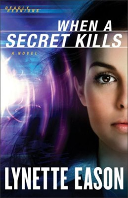 When a Secret Kills, Deadly Reunions Series #3 -eBook   -     By: Lynette Eason