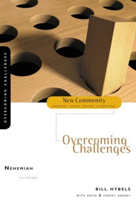 Nehemiah: Overcoming Challenges - eBook  -     By: Bill Hybels, Kevin G. Harney, Sherry Harney