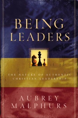 Being Leaders: The Nature of Authentic Christian Leadership - eBook  -     By: Aubrey Malphurs