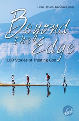 Beyond the Edge: 100 Stories of Trusting God - eBook  -     Edited By: Evan Davies     By: Evan Davies(Ed.)
