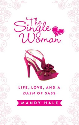 The Single Woman: Life, Love, and a Dash of Sass - eBook  -     By: Mandy Hale