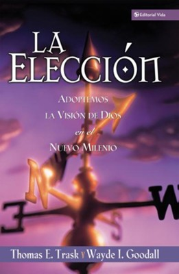 eleccion - eBook  -     By: Thomas E. Trask, Wayde I. Goodall