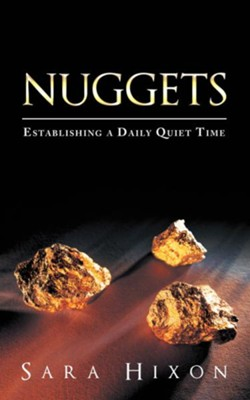 Nuggets: Establishing a Daily Quiet Time - eBook  -     By: Sara Hixon
