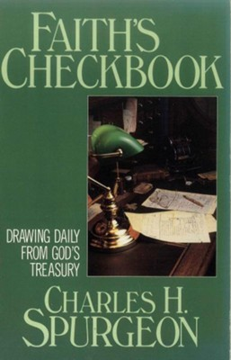 Faith's Checkbook / New edition - eBook  -     By: Charles H. Spurgeon