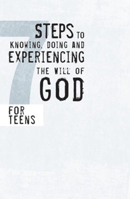 Seven Steps to Knowing and Doing the Will of God for Teens - eBook  -     By: Tom Blackaby, Mike Blackaby, Daniel Blackaby