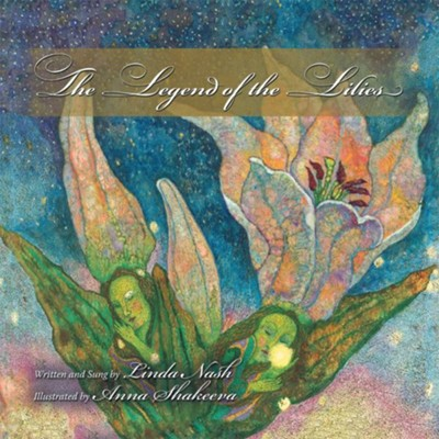 The Legend of the Lilies - eBook  -     By: Linda Nash