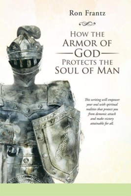 How the Armor of God Protects the Soul of Man - eBook  -     By: Ron Frantz