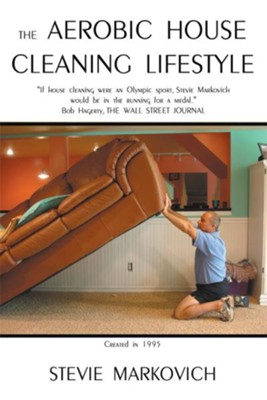The Aerobic House Cleaning Lifestyle - eBook  -     By: Stevie Markovich