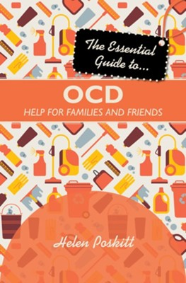 The Essential Guide to OCD: Help for Families and Friends - eBook  -     By: Helen Poskitt