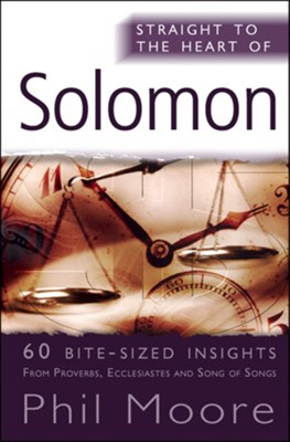 Straight to the Heart of Solomon: 50 bite sized insights - eBook  -     By: Phil Moore