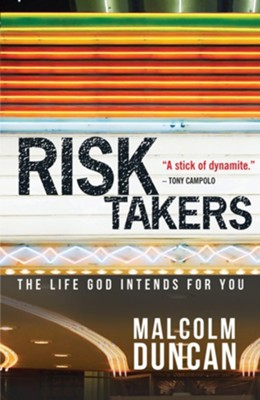 Risk Takers: The Life God intends for You - eBook  -     By: Malcolm Duncan