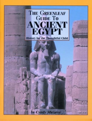 Greenleaf Guide to Ancient Egypt   -     By: Cynthia Shearer
