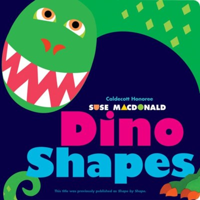 Dino Shapes  -     By: Suse MacDonald     Illustrated By: Suse MacDonald