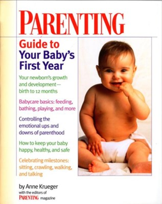 Parenting Guide to Your Baby's First Year - eBook  -     Edited By: Parenting Magazine     By: Anne Krueger