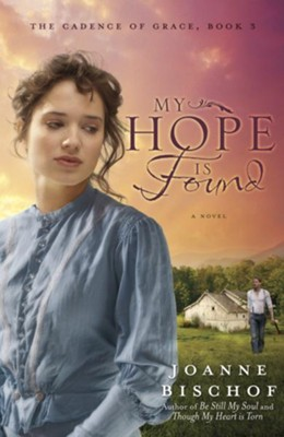 My Hope Is Found: The Cadence of Grace, Book 3 - eBook  -     By: Joanne Bischof
