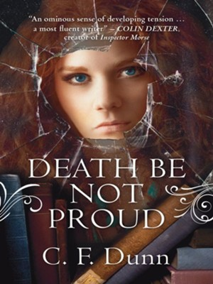 Death be Not Proud: The Secret of the Journal - eBook  -     By: C.F. Dunn