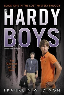 #34: The Hardy Boys Undercover Brothers: The Children   of the Lost, Book 1 in the Lost Mystery Trilogy  -     By: Franklin W. Dixon