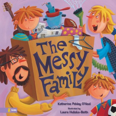 The Messy Family - eBook  -     By: Katherine O'Neal     Illustrated By: Laura Huliska-Beith