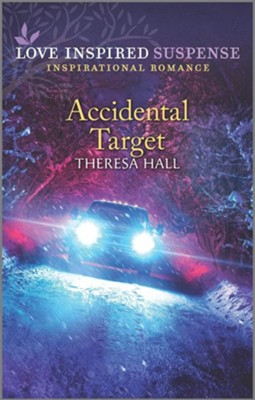Accidental Target  -     By: Theresa Hall