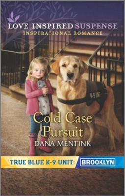 Cold Case Pursuit  -     By: Dana Mentink