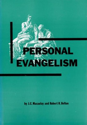 Personal Evangelism / New edition - eBook  -     By: J.C. Macaulay, Robert H. Belton