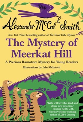 The Mystery of Meerkat Hill: A Precious Ramotswe Mystery for Young Readers - eBook  -     By: Alexander McCall Smith     Illustrated By: Iain McIntosh