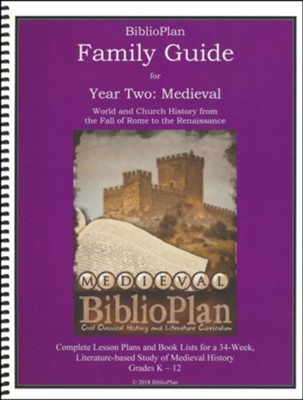 The Biblioplan Family Guide to Medieval History, 2018  Edition  -