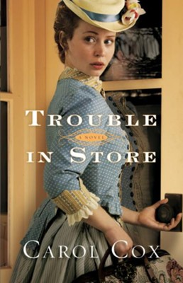 Trouble in Store: A Novel - eBook  -     By: Carol Cox