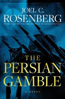 The Persian Gamble  -     By: Joel C. Rosenberg